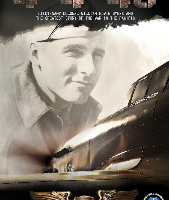 4-4-43: Lt. Col. William Edwin Dyess and The Greatest Story of the War in the Pacific